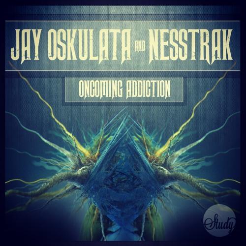 Jay Oskulata and Nesstrak - Oncoming Addiction (Free Download) www.fldstudy.com