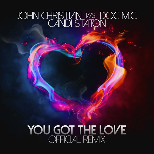 EXCLUSIVE PREVIEW!You Got The Love Official Remix(Club Mix)John Christian v/s Doc M.C. /Candi Staton