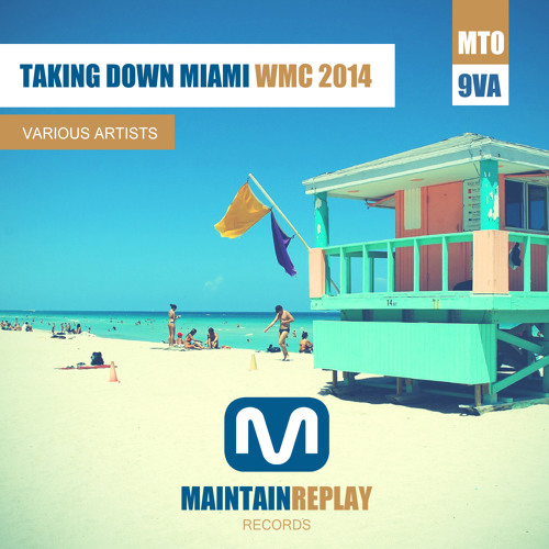 Alfonso Llovera - I´am A Good (Original Mix) Taking Down Miami WMC 2014 V.A - MaintainReplay Records