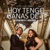Hoy Tengo Ganas De Ti (Susan Prieto & Javier Arias) COMPLETA
