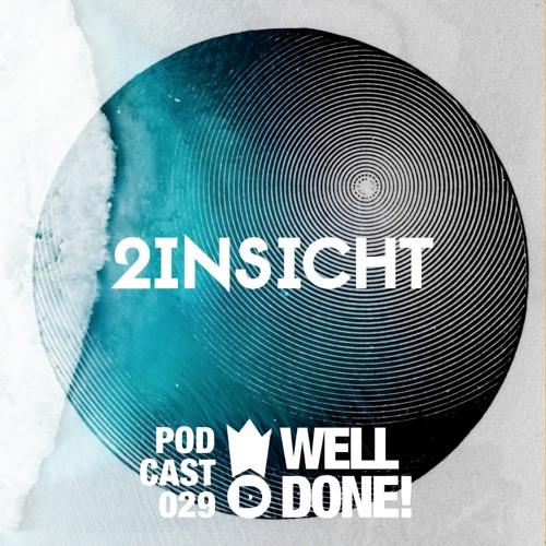 WellDone! Music – Podcast 029 - 2insicht