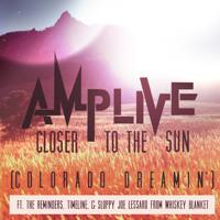 Amp Live - Closer To The Sun (Colorado Dreamin')