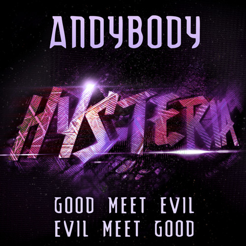 Andybody - Good Meet Evil, Evil Meet Good