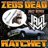 Download Zeds Dead - Ratchet (Jauz Remix) Mp3