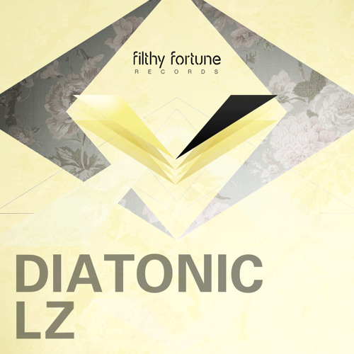 Diatonic - LZ [Filthy Fortune Records]