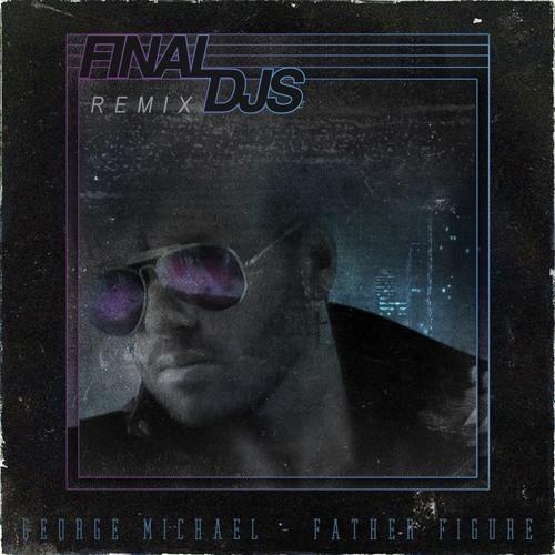 George Michael - Father Figure (Final DJs Remix)