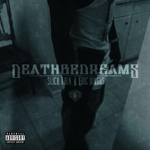 Slick Talk x Eric Dingus - Death Is All Around Me
