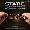 Static Movement - Put Your Sunglasses On - REMIXES EP [Iono Music] released now!!