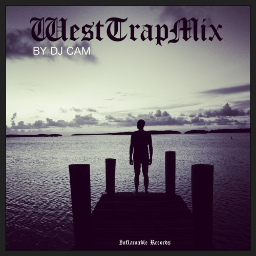 WestTrapMIx by DJ CAM