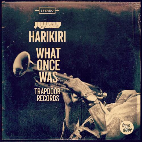 HARIKIRI - What Once Was