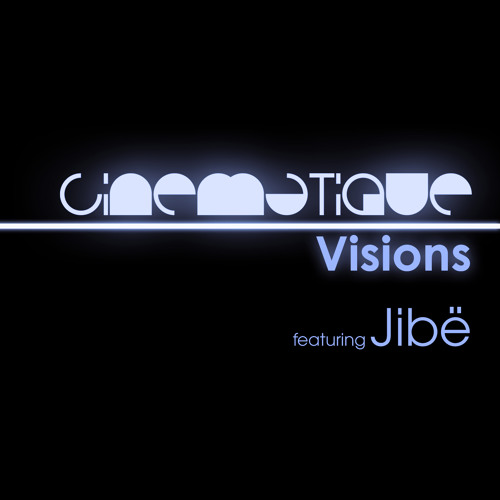 Cinematique Visions 003 - Jibë