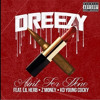 Dreezy ft KD Young Cocky, Lil Herb and Z Money - Aint For None Remix (prod By D. Brooks Exclusive)