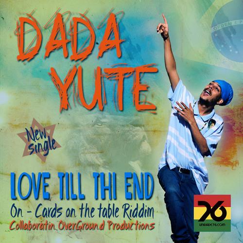 Love till thi end - Dada Yute & Unidade76 - 2014