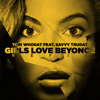 Girls Love Beyonce (Refix) [feat. Savvy TruDat]
