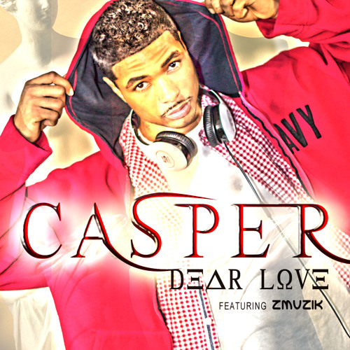 Dear Love ft Zmuzik (Radio Edited)@CASPERGOLIVE66