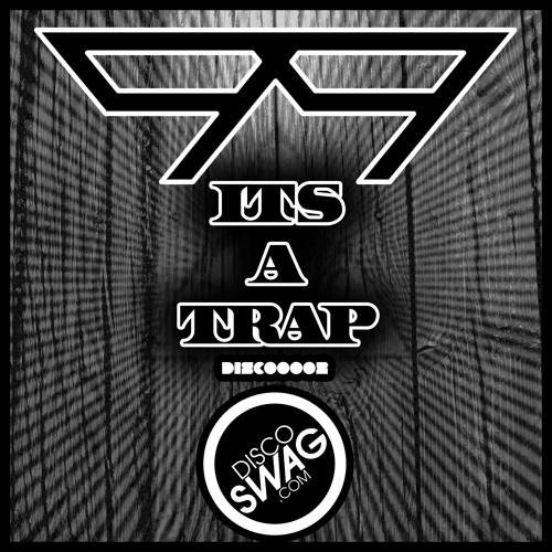 99 - its a trap! (OUT NOW ON discoSWAG)