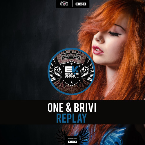 EDD060: One & Brivi - Replay (Out Now! / Ya a la venta!)