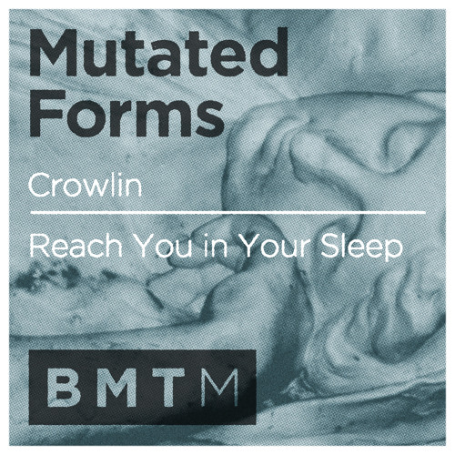 Mutated Forms - Crowlin (out now on BMTM)