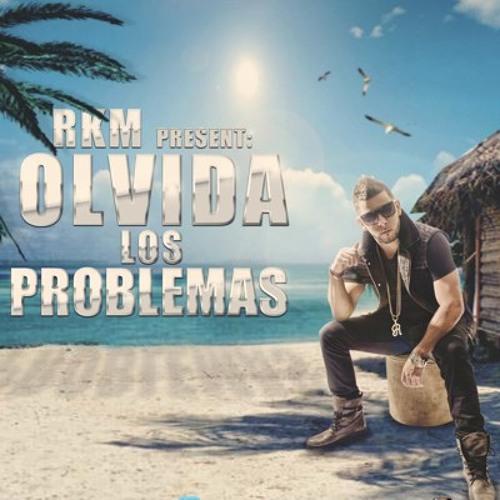 RKM - Olvida Los Problemas(Dj Kades Remix)