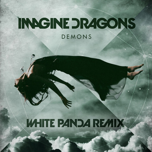 Imagine Dragons - Demons (White Panda Remix)