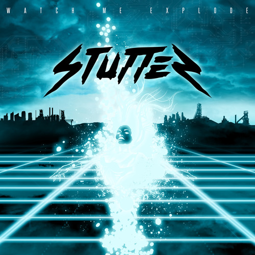 Watch Me Explode by Stutter
