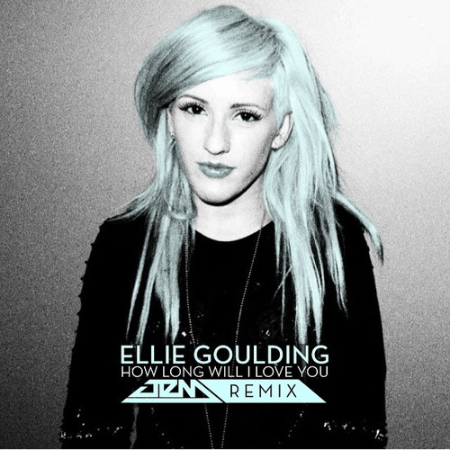 #REMIX | Ellie Goulding - How Long Will I Love You [Jem Remix]