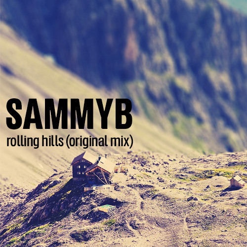 SammyB - Rolling Hills (Original Mix) | 2,500 FOLLOWERS THANK YOU FREE D/L