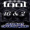46 & 2 TOOL cover remix ft. James Abbott- ABZTRAKT MUZIK