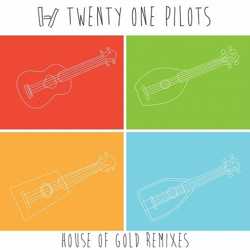 2014 - House Of Gold (Denzal Park Remix) - Twenty One Pilots