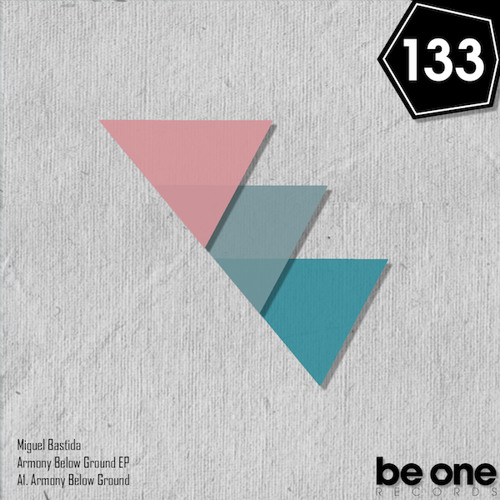Miguel Bastida - Armony Below Ground (Original Mix) PROMO 133