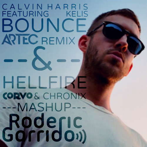 Bounce Hellfire - Canvin Harris ft. Kelis, Artec Remix _ Corvo & Chronix (Roderic Garrido Mashup)
