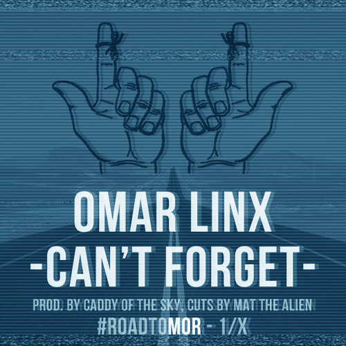 Omar LinX - Can't Forget (Prod. Pro Logic)
