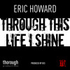 Through This Life I Shine - Eric Howard