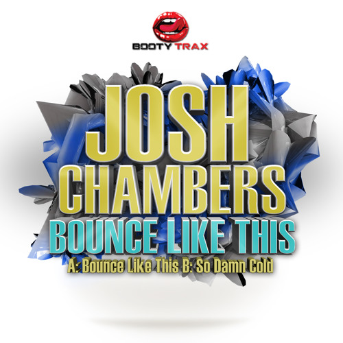 Josh Chambers - Bounce Like This ***CLIP*** OUT NOW on BOOTY TRAX ***TOP 13 on Beatport top 100***