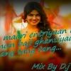 Tune maari entriyaan re Dil mein baji ghantiyaan re Tang tang tang... Mix By D.j BhAvEsH