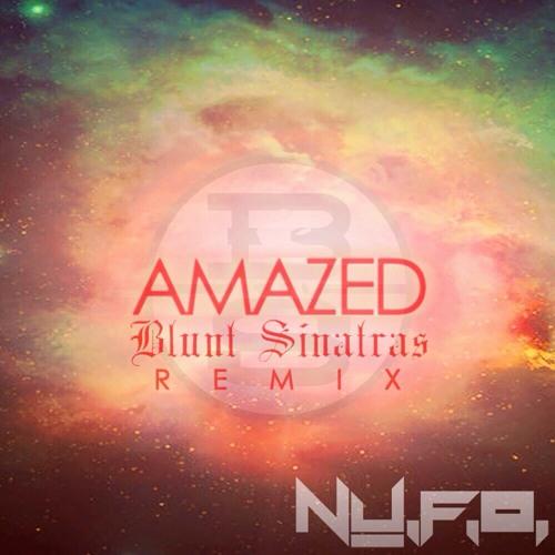 Amazed (Blunt Sinatras Remix)