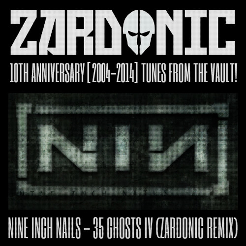 Nine Inch Nails - 35 Ghosts IV (Zardonic Remix) [2008]