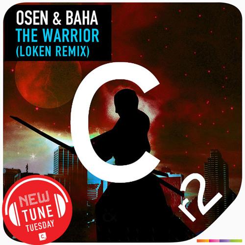 Osen & Baha - The Warrior (Loken Remix)