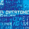 Overtone - Give It Again (Inverse Cinematics Remix)