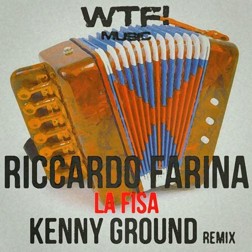 Riccardo Farina - La Fisa (Kenny Ground Remix) [WTF! Music]