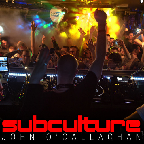 John O'Callaghan - Subculture 85 Podcast LIVE from #Rong Manchester Jan 2014