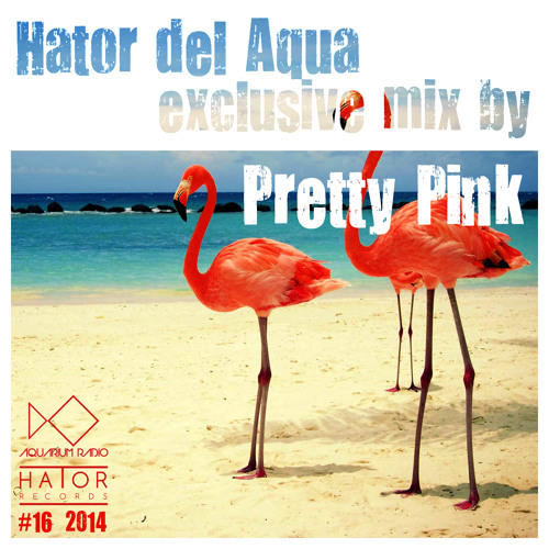 Hator Del Aqua - Exclusive Tape By Pretty Pink 016 2014