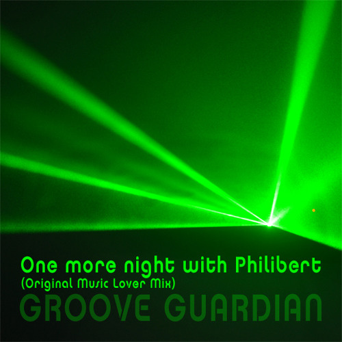 Groove Guardian - One more night with Philibert (Original Music Lover Mix) Free Download 320K