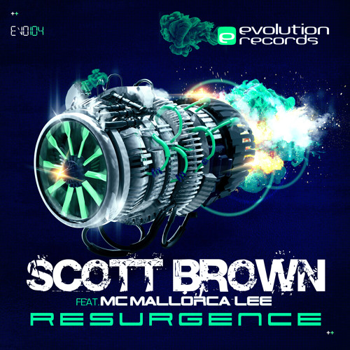 EV104 - Scott Brown feat MC Mallorca Lee - Resurgence (Do you love your Hardcore)