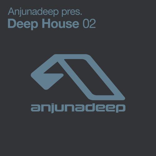 Anjunadeep Pres. Deep House 02 (Bonus DJ Mix)