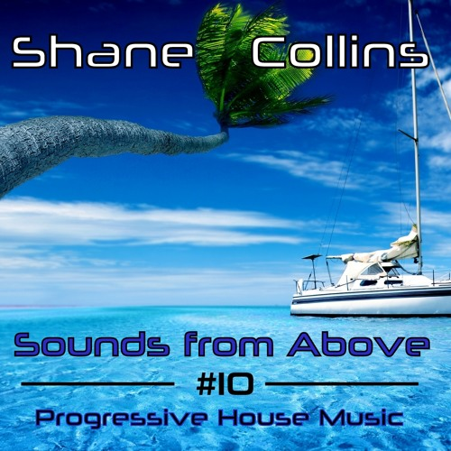 Sounds from Above vol 10 - Progressive House + Breaks