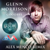 Glenn Morrison - Goodbye (Alex Menco Radio Remix)