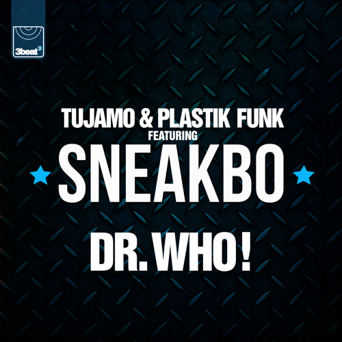 Tujamo & Plastik Funk feat. Sneakbo - Dr Who
