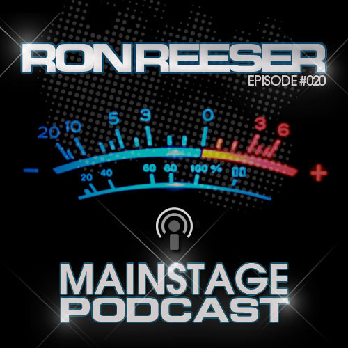 RON REESER - Mainstage - February 2014 - Episode 020