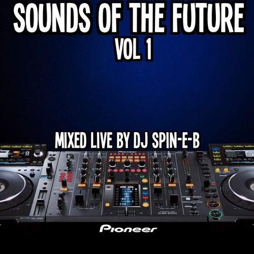 Spin.E.B - Sounds Of The Future (VOLUME 1)